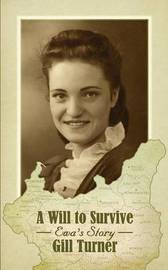 A Will to Survive by Gill Turner