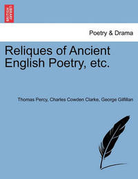 Reliques of Ancient English Poetry, Etc. by Thomas Percy
