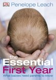 The Essential First Year by Penelope Leach