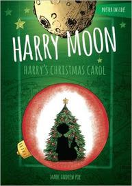 Harry Moon Harry's Christmas Carol Color Edition by Mark Andrew Poe