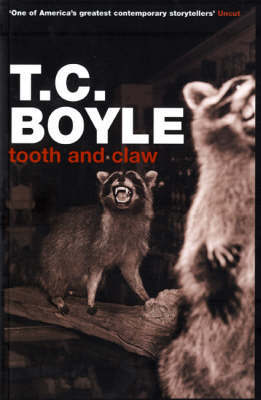 Tooth and Claw by T.C Boyle