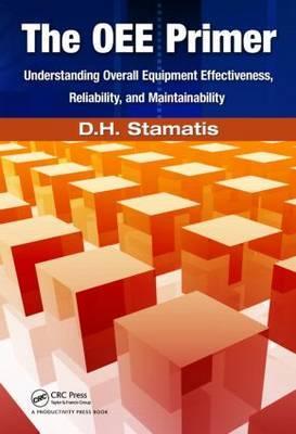 The OEE Primer by D.H. Stamatis