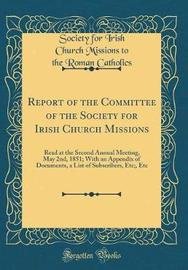 Report of the Committee of the Society for Irish Church Missions by Society for Irish Church Miss Catholics image