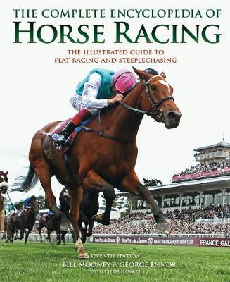 The Complete Encyclopedia of Horse Racing by Bill Mooney image
