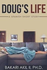 Doug's Life by Bakari Akil II Phd