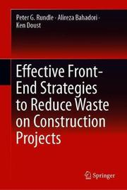 Effective Front-End Strategies to Reduce Waste on Construction Projects by Peter G. Rundle