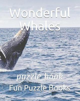 Wonderful Whales by Fun Puzzle Books