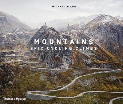 Mountains: Epic Cycling Climbs by Michael Blann