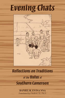 Evening Chats: Reflections on Traditions of the Bulus of Southern Cameroon by Daniel R. Evina Nna image