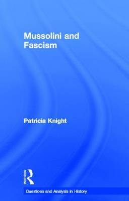 Mussolini and Fascism by Patricia Knight image