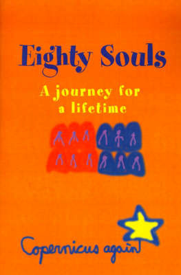 Eighty Souls: A Journey for a Lifetime by Copernicus again