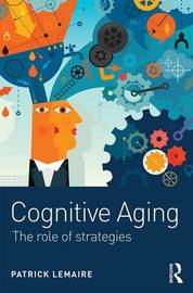 Cognitive Aging by Patrick Lemaire