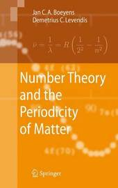 Number Theory and the Periodicity of Matter by Jan C.A. Boeyens