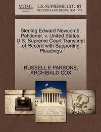 Sterling Edward Newcomb, Petitioner, V. United States. U.S. Supreme Court Transcript of Record with Supporting Pleadings by Russell E Parsons