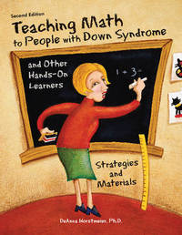 Teaching Math to People with Down Syndrome & Other Hands-On Learners by Deanna Horstmeier