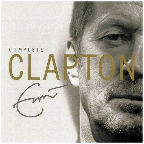 Complete Eric Clapton Eric Clapton At Mighty Ape Nz