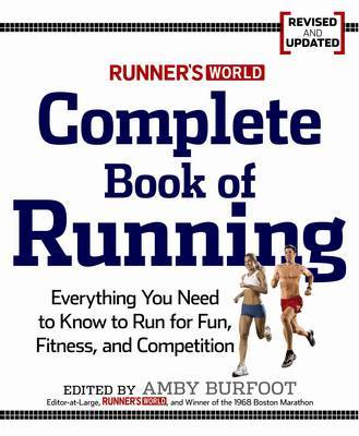 Runner's World Complete Book of Running: Everything You Need to Know to Run for Fun, Fitness, and Competition by Amby Burfoot image