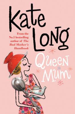 Queen Mum by Kate Long