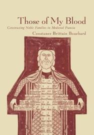 Those of My Blood by Constance Brittain Bouchard