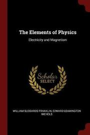 The Elements of Physics by William Suddards Franklin image
