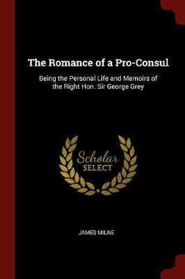 The Romance of a Pro-Consul by James Milne image