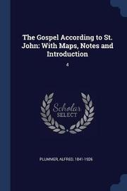 The Gospel According to St. John by Alfred Plummer