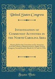 Investigation of Communist Activities in the North Carolina Area by United States Congress