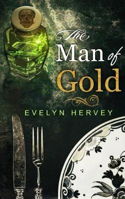 The Man of Gold by Evelyn Hervey image