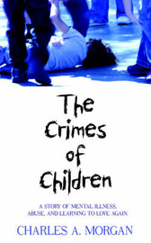 The Crimes of Children by CHARLES A. MORGAN image