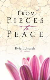 From Pieces to Peace by Kyle Edwards image