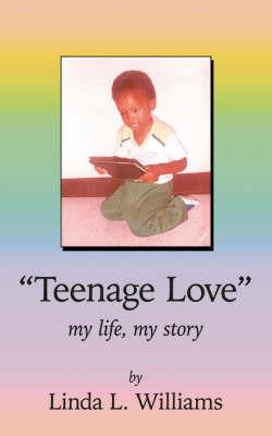 """Teenage Love"" by Linda L. Williams"