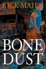 Bone Dust by Rick Maier image