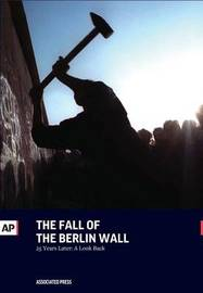 The Fall of the Berlin Wall by Associated Press