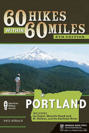 60 Hikes Within 60 Miles: Portland: Including the Coast, Mount Hood, St. Helens, and the Santiam River by Paul Gerald image