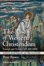 The Rise of Western Christendom by Peter Brown