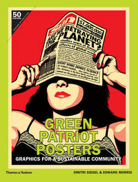 Green Patriot Posters: Graphics for a Sustainable Community by Dmitri Siegel