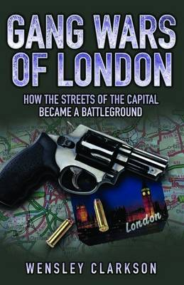 Gang Wars of London by Wensley Clarkson image