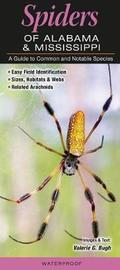 Spiders of Alabama & Mississippi by Valerie G Bugh
