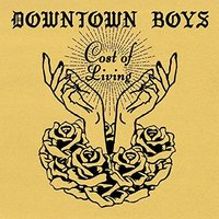 Cost of Living by Downtown Boys image