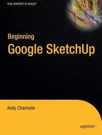 Beginning Google SketchUp by Michael Brightman image