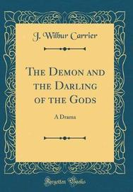 The Demon and the Darling of the Gods by J Wilbur Carrier image