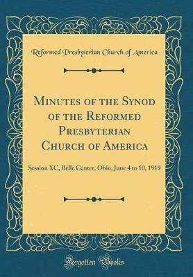 Minutes of the Synod of the Reformed Presbyterian Church of America by Reformed Presbyterian Church of America