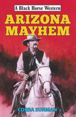 Arizona Mayhem by Corba Sunman