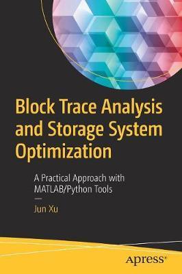 Block Trace Analysis and Storage System Optimization by Jun Xu
