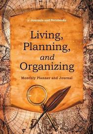 Living, Planning, and Organizing. Monthly Planner and Journal by @ Journals and Notebooks