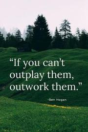 If you can't outplay them, outwork them. by Score Your Goal image