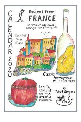 Recipes from France, Calendar 2020 by Tyler E Burgess image