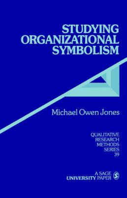 Studying Organizational Symbolism by Michael Owen Jones image