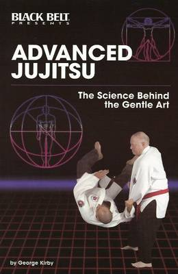 Advanced Jujitsu: Science Behind the Gentle Art by George Kirby image