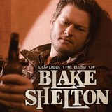 Loaded: The Best Of by Blake Shelton